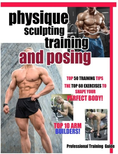 9781515079286: Physique Sculpting Training and Posing.: Men's Physique Professional Training Guide
