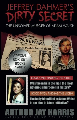 """9781515079453: The Unsolved """"Murder"""" of Adam Walsh: Box Set: Books One and Two (Harris True Crime Collection) (Volume 4)"""