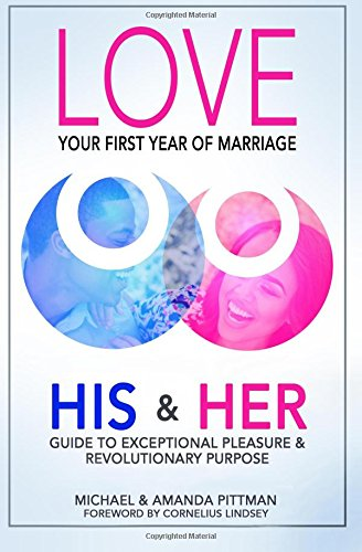 9781515079507: Love Your First Year of Marriage: A His & Her Guide to Exceptional Pleasure and Revolutionary Purpose