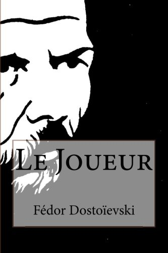 9781515079682: Le Joueur (French Edition)