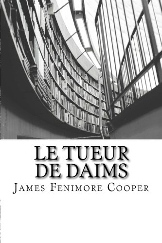 Le Tueur de Daims: Cooper, James Fenimore