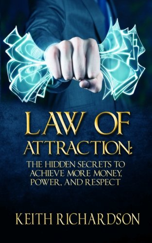 9781515081173: Law of Attraction: The Hidden Secrets to Achieve More Money, Power, and Respect