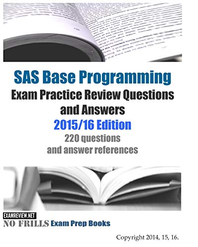 9781515082347: SAS Base Programming Exam Practice Review Questions and Answers: 2015/16 Edition