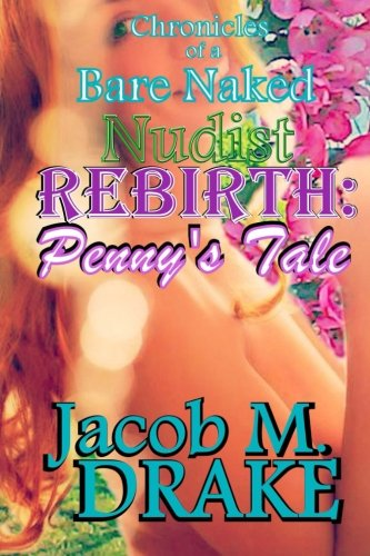 9781515082408: Chronicles of a Bare Naked Nudist, REBIRTH: Penny's Tale (Volume 2)