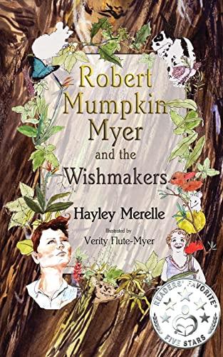 9781515082491: Robert Mumpkin Myer and the Wish Makers (The Robert Mumpkin Myer Series) (Volume 1)