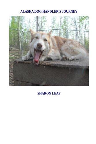 9781515083610: Alaska Dog Handler's Journey