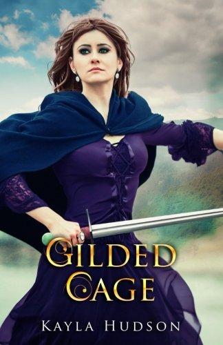 Gilded Cage: (Royal Outlaw Series, Book 2) (Volume 2): Kayla Hudson
