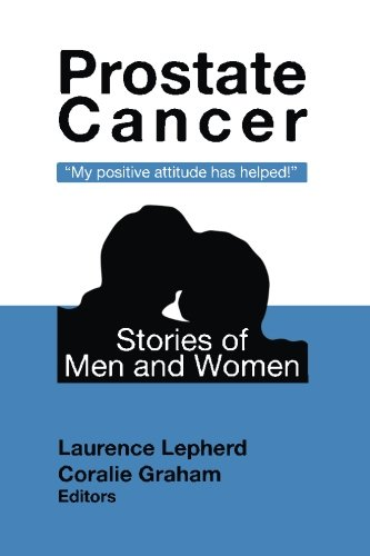 "Prostate Cancer - Stories of Men and Women: ""My positive attitude helped!"": Dr Laurence ..."