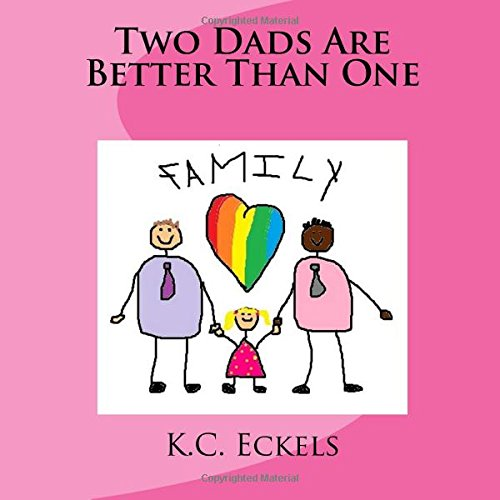 Two Dads Are Better Than One: K.C. Eckels