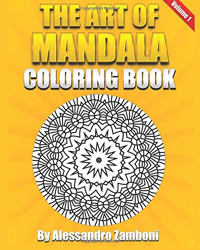 9781515087434: The Art of Mandala Coloring Book Volume 1: 50 Wonderful Mandalas to Color Alone or with Friends!