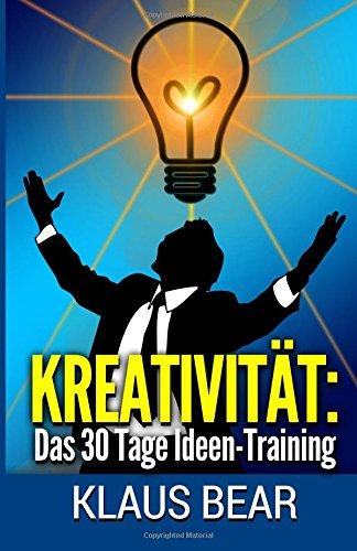 9781515089643: Kreativit�t: Das 30-Tage-Ideentraining