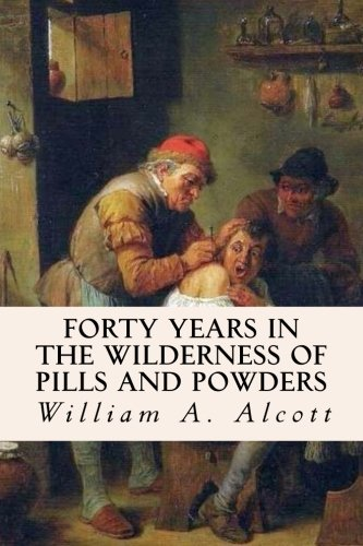 9781515091523: Forty Years in the Wilderness of Pills and Powders