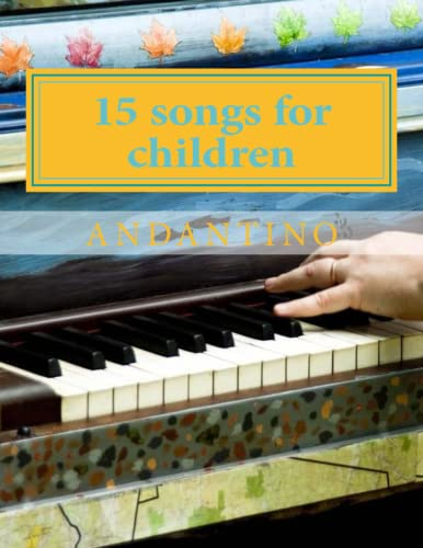 9781515091714: 15 songs for children: with piano accompaniment