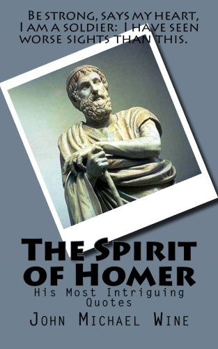 9781515093756: The Spirit of Homer: His Most Intriguing Quotes