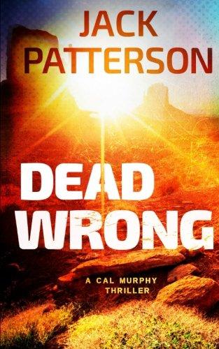 9781515093916: Dead Wrong (A Cal Murphy Thriller) (Volume 7)