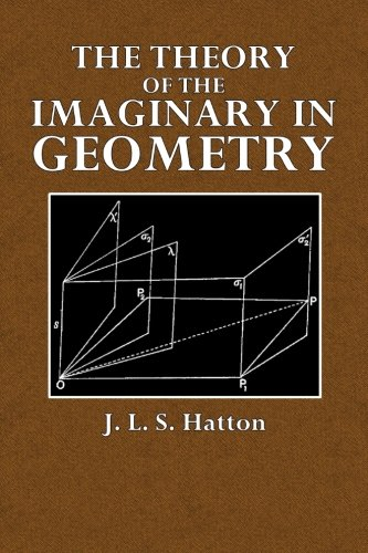 9781515094166: The Theory of the Imaginary in Geometry: Together with the Trigonometry of the Imaginary