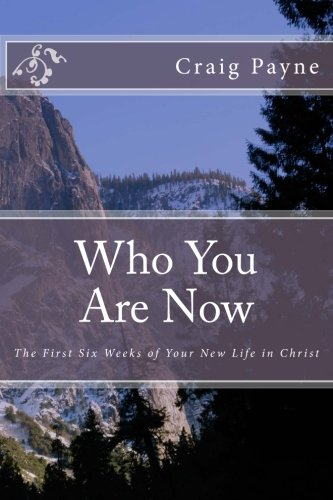 9781515094234: Who You Are Now: The First Six Weeks of Your New Life in Christ