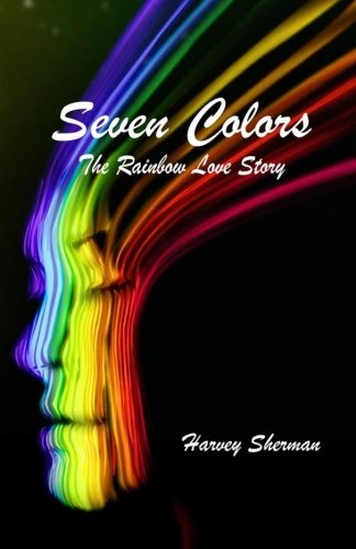 9781515094371: Seven Colors: The Rainbow Love Story