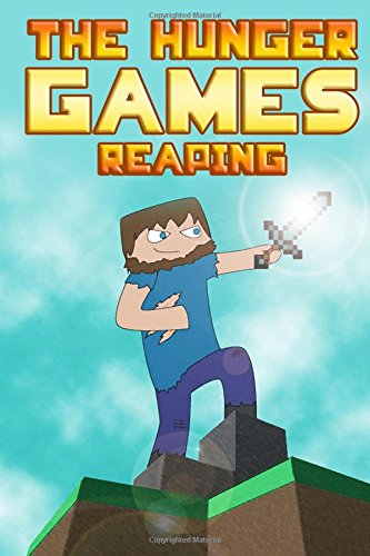 9781515095156: The Hunger Games Reaping: An Unofficial Miner's Novel Based on Minecraft