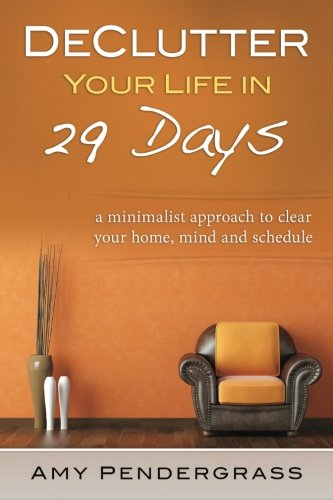 9781515095354: DeClutter Your Life: In 29 Days (Stress Free Life, Decluttering, Minimalism, Minimalistic, Cleaning, Organizing, Downsize)