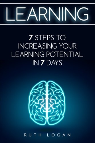 9781515096382: Learning: 7 Ways to Increase Your Learning Potential in 7 Days