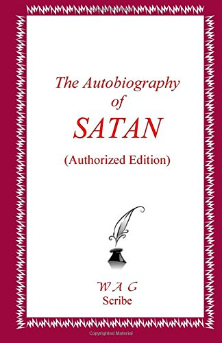9781515097112: The Autobiography of SATAN (Authorized Edition)