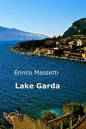 9781515097532: Lake Garda (Weeklong car trips in Italy) (Volume 9)