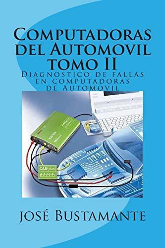 9781515097747: Computadoras del Automovil tomo II: Diagnostico de fallas en computadoras de Automovil (Volume 2) (Spanish Edition)