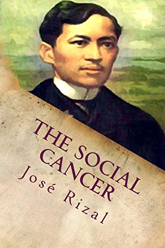9781515099659: The Social Cancer: A Complete English Version of Noli Me Tangere