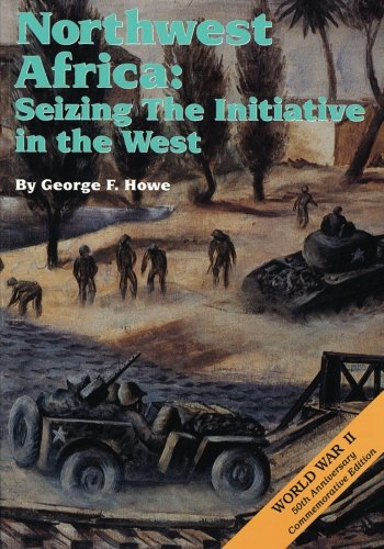 9781515100331: Northwest Africa: Seizing the Initiative in the West (United States Army in World War II: The Mediterranean Theater of Operations)