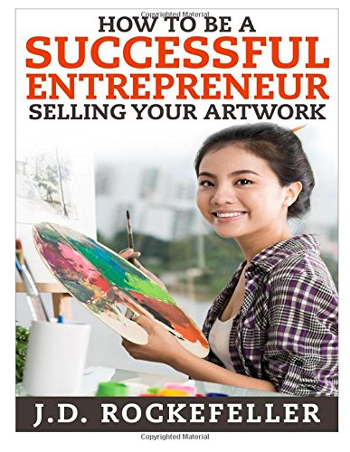 9781515100348: How to be a Successful Entrepreneur Selling your Art