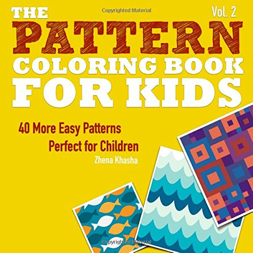 9781515100867: The Pattern Coloring Book for Kids: 40 More Easy Patterns Perfect for Children (Volume 2)