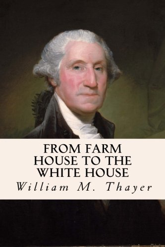 9781515100942: From Farm House to the White House