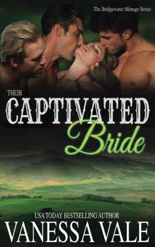 Their Captivated Bride (Bridgewater Menage Series) (Volume 3): Vanessa Vale