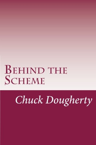 Behind the Scheme: A collection of the most common frauds and scams making the scene.: Dougherty, ...