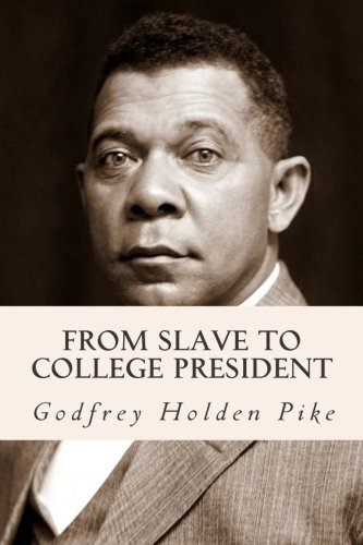9781515102717: From Slave to College President