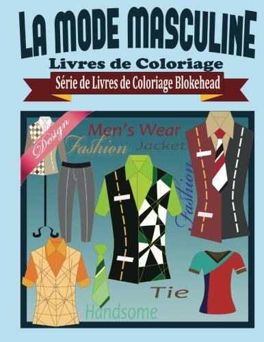 9781515103882: La Mode Masculine Livres de Coloriage (Série de Livres de Coloriage Blokehead)