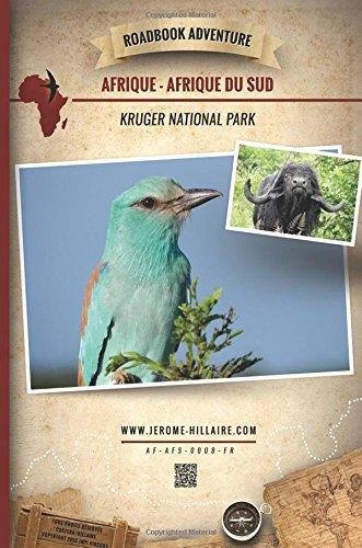 Roadbook Adventure: Afrique Afrique du Sud Kruger National Park (French Edition): J�r�me Hillaire