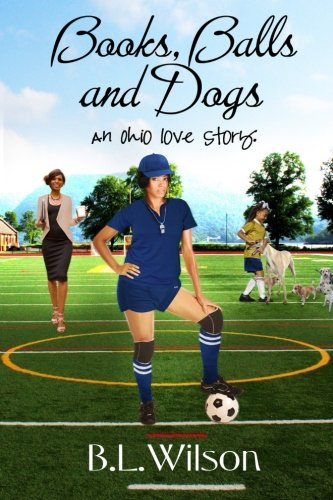 9781515107170: Books, Balls, and Dogs: an Ohio love story