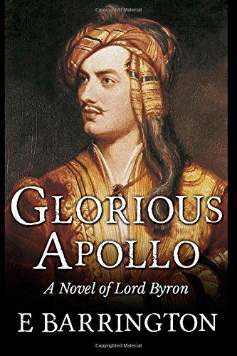 9781515107460: Glorious Apollo: A Novel of Lord Byron