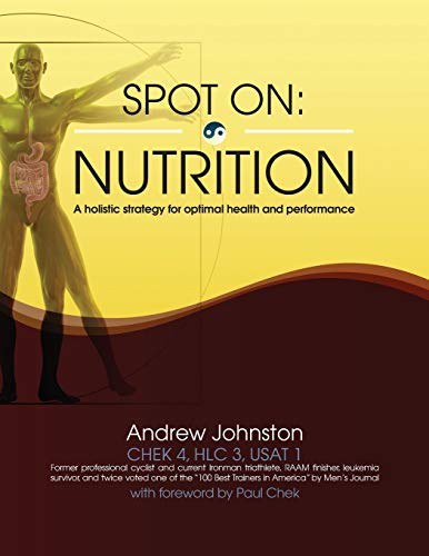 9781515108498: Spot On: Nutrition: A holistic strategy for optimal health and performance (Volume 1)
