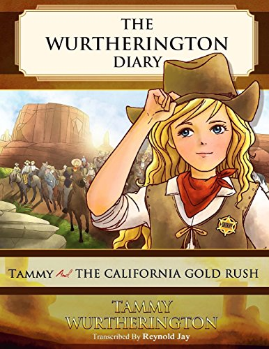 9781515108900: Tammy and the California Gold Rush (The Wurtherington Diary) (Volume 4)