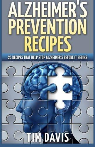 9781515109129: Alzheimer's Prevention Recipes: 25 Recipes That Help Stop Alzheimer's before It Begins