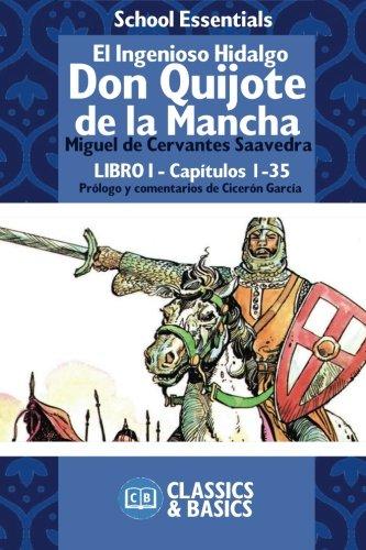 9781515109181: EL INGENIOSO HIDALGO DON QUIJOTE DE LA MANCHA: Libro 1 Capítulos 1 al 35 (School Essentials) (Spanish Edition)