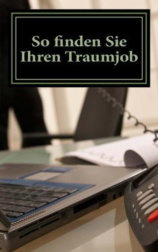 9781515110132: So finden Sie Ihren Traumjob: Ihr Weg zur beruflichen Erfuellung