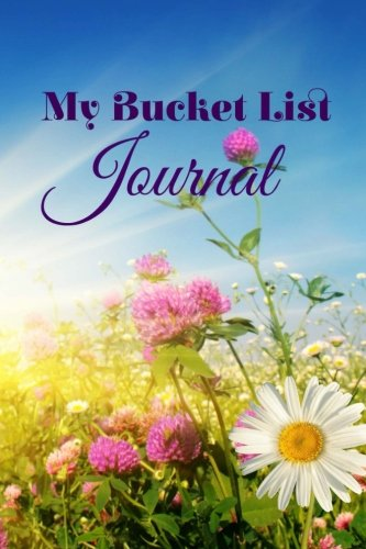 9781515111535: My Bucket List Journal (Goal Journal, Travel Journal, Inspirational ) (Volume 10)