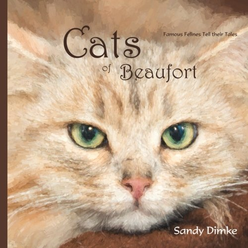 9781515112266: Cats of Beaufort: Famous Felines Tell Their Stories