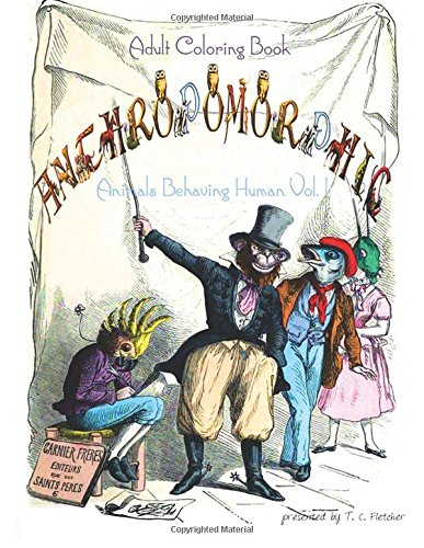 9781515114444: Anthropomorphic Adult Coloring Book: feat. drawings by 19th century French caricaturist, J. J. Grandville (Animal Human Hybrids Coloring Book) (Volume 1)