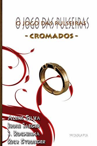9781515114550: o jogo das pulseiras: cromados (Volume 1) (Portuguese Edition)