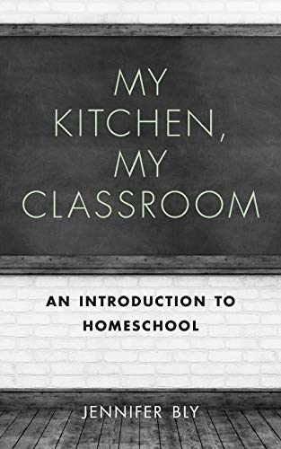 9781515115052: My Kitchen, My Classroom: An Introduction to Homeschool